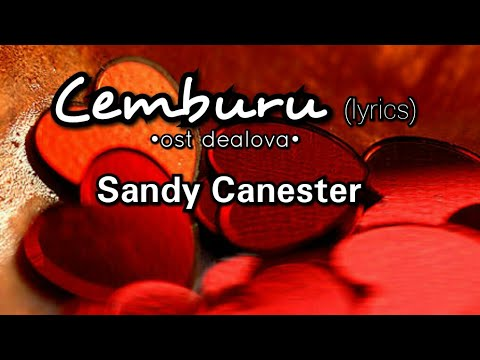 Cemburu (ost Dealova) - Sandy Canester (lyrics)