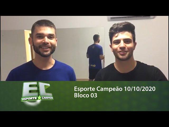 Esporte Campeão 10/10/2020 - Bloco 03