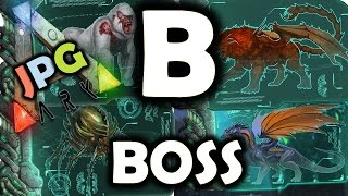 Ark Survival Evolved Guide:  A To Z - B Is For BOSS - XB1 PS4 PC
