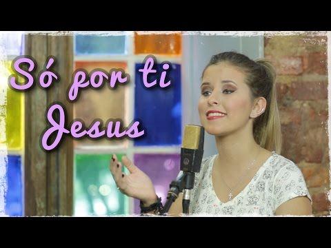 Só Por Ti Jesus  -  Ana Julia Pettini