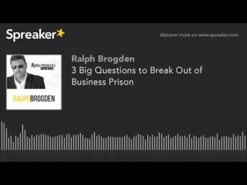 3 Big Questions to Break Out of Business Prison