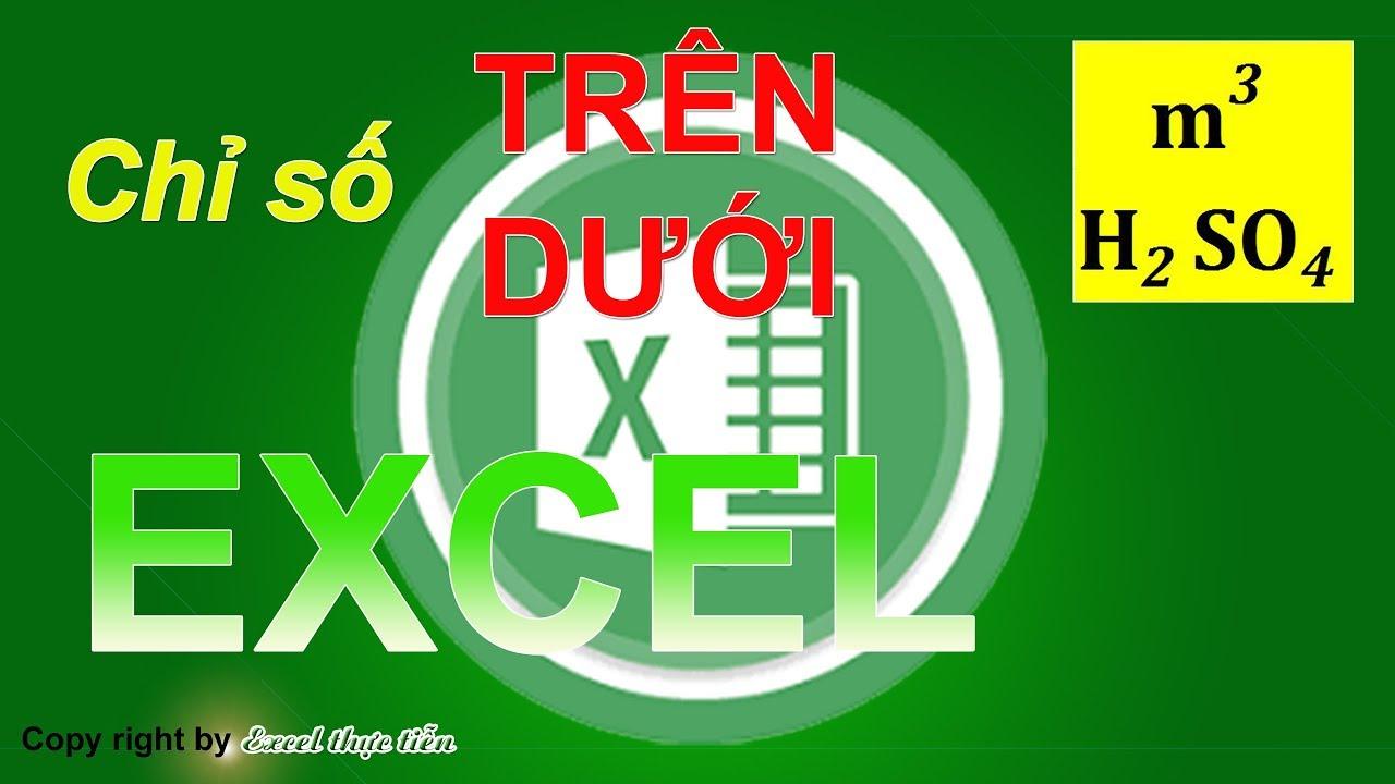 Tạo chỉ số trên, chỉ số dưới trong excel - Excel thực tiễn