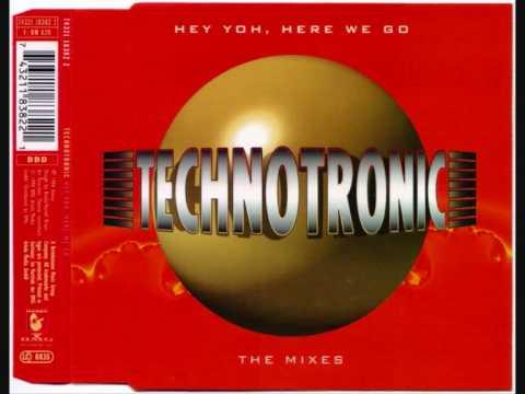 Hey Yoh, Here We Go (Eurodance mix) - Technotronic