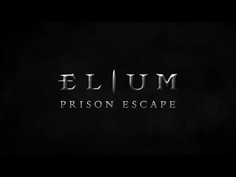Elium - Prison Escape // Trailer