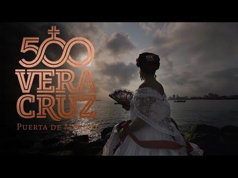 Veracruz 500 años - (VIDEO OFICIAL)