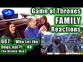 Game Of Thrones | Family Reactions | Who Let The Dogs Out? Xd | 607 | The Broken Man