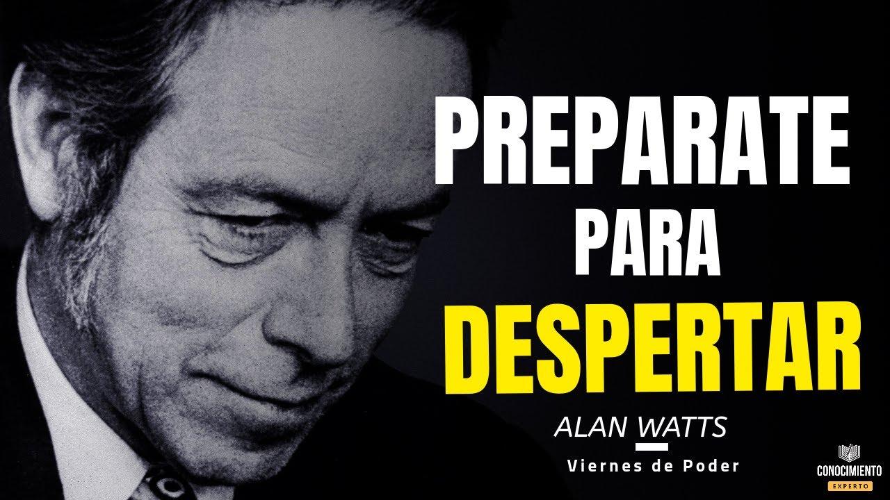 PREPARATE PARA EL DESPERTAR DE CONCIENCIA (Enfoque Consciencia y Espiritualidad, Alan Watts español)