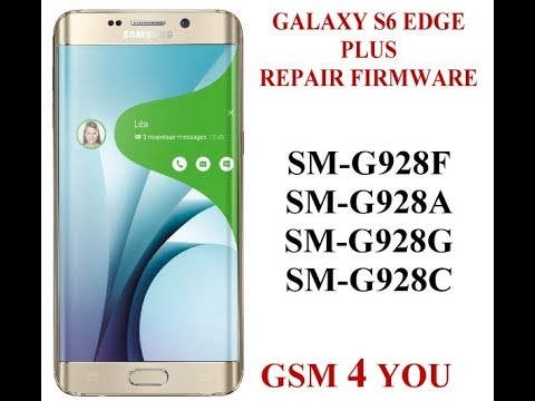 Galaxy s6 edge plus SM-G928F SM-G928A SM-G928G SM-G928C repair firmwares  download now free