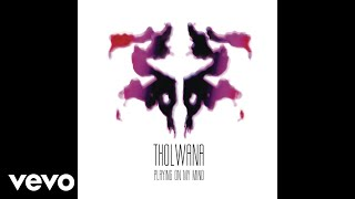 Tholwana - Playing On My Mind (Pseudo Video)