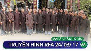 TIN TỨC THỜI SỰ TỔNG HỢP 24.03.2017   RFA Vietnamese News