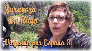 VIAJANDO POR ESPAÑA #3: Zaragoza - La Rioja