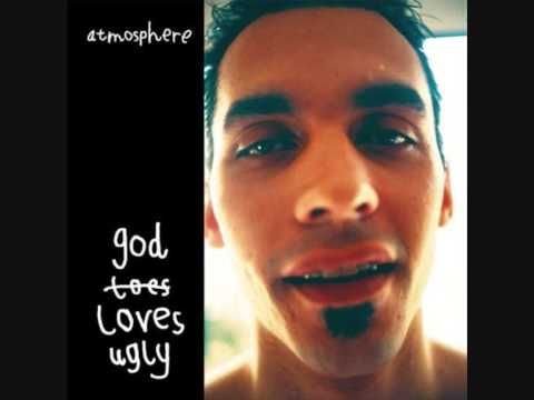 Atmosphere - GodLovesUgly (Reprise)