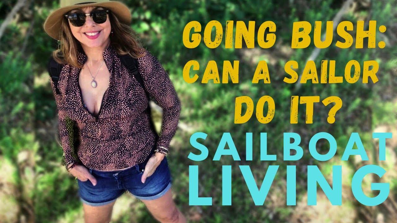 Going Bush - Can a Sailor Do it?