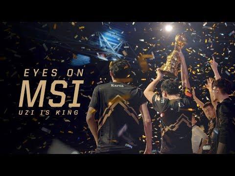 Eyes on MSI: Uzi is King (2018)