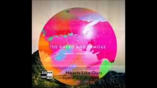 The Naked And Famous Hearts Like Ours ZedHer Danny Go Remix