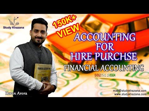 Accounting for Hire Purchase - B. Com - Financial Accounting - Karan Arora | Study Khazana