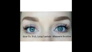 How to: Full, Long Lashes - Mascara Routine Thumbnail