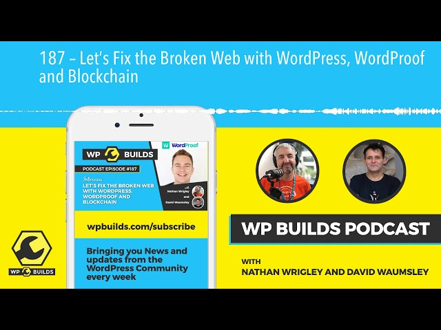 187 – Let's Fix the Broken Web with WordPress, WordProof and Blockchain
