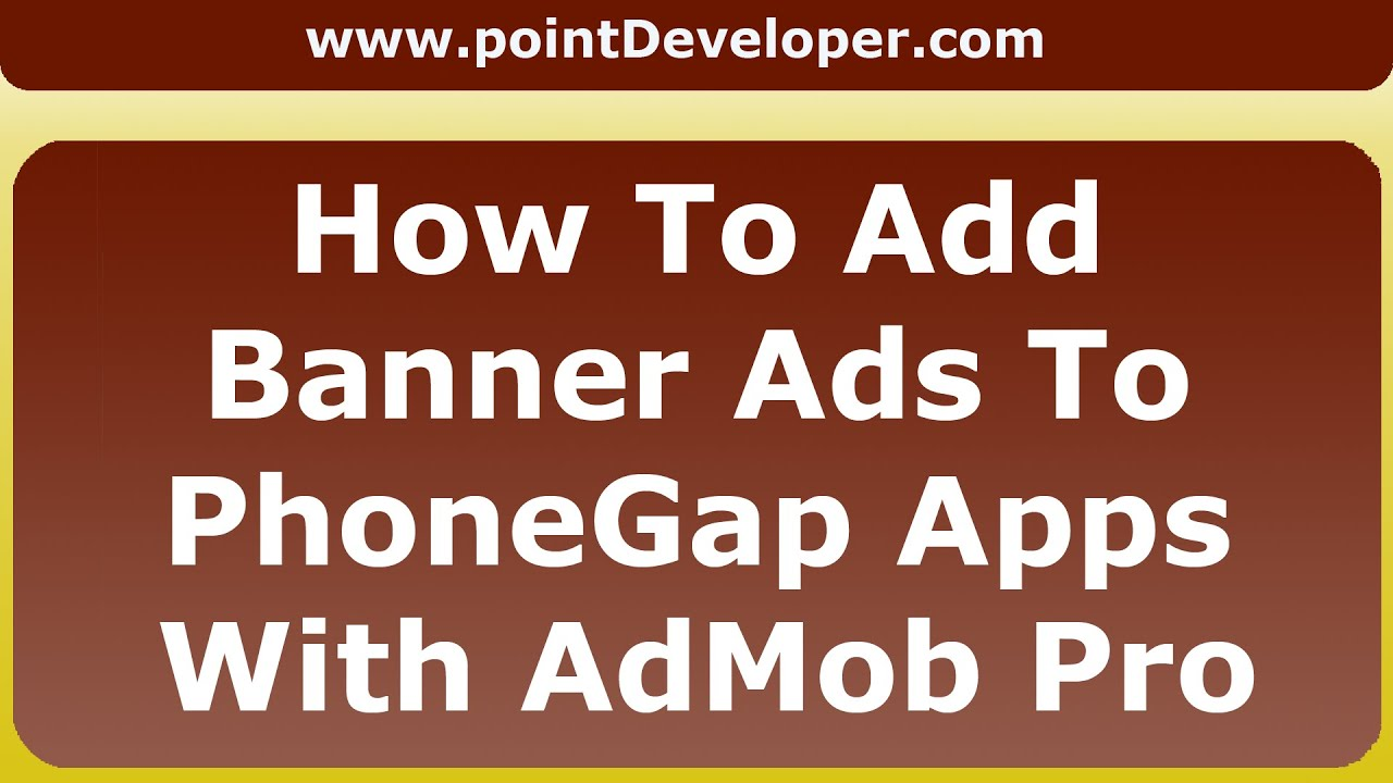 How To Add Banner Ads To PhoneGap Apps Using AdMob Pro