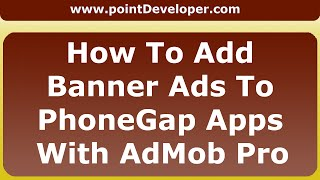 How to add banner ads to phonegap apps using AdMob Pro for android