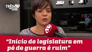 """Vera Magalhães: """"Início de legislatura com seu partido em pé de guerra é um começo ruim"""""""