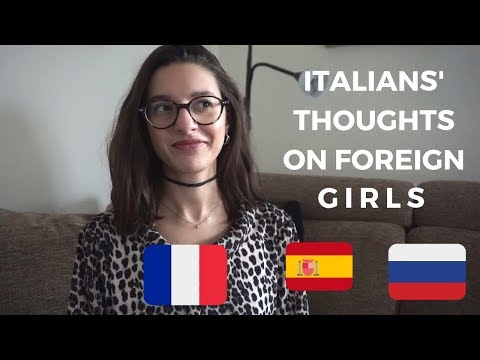 What Italians Think About Foreign Girls