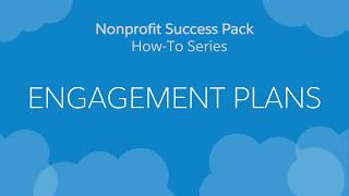 NPSP How-To Series: Engagement Plans