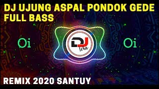 DJ UJUNG ASPAL PONDOK GEDE IWAN FALS REMIX FULL BASS 2020