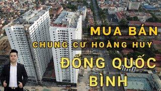 Mua Bán Chung Cư Hoàng Huy Đổng Quốc Bình - BĐS Trần Tuấn
