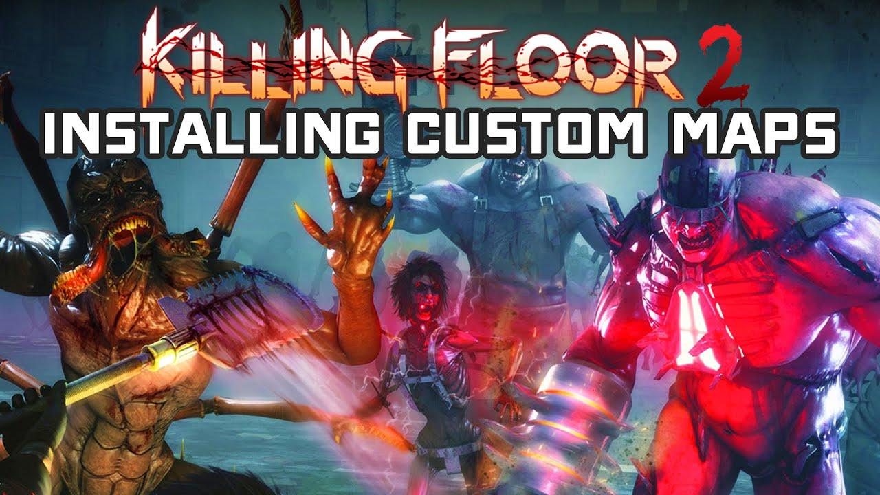 Tutorial How To Install Custom Killing Floor 2 Maps Manually Youtube