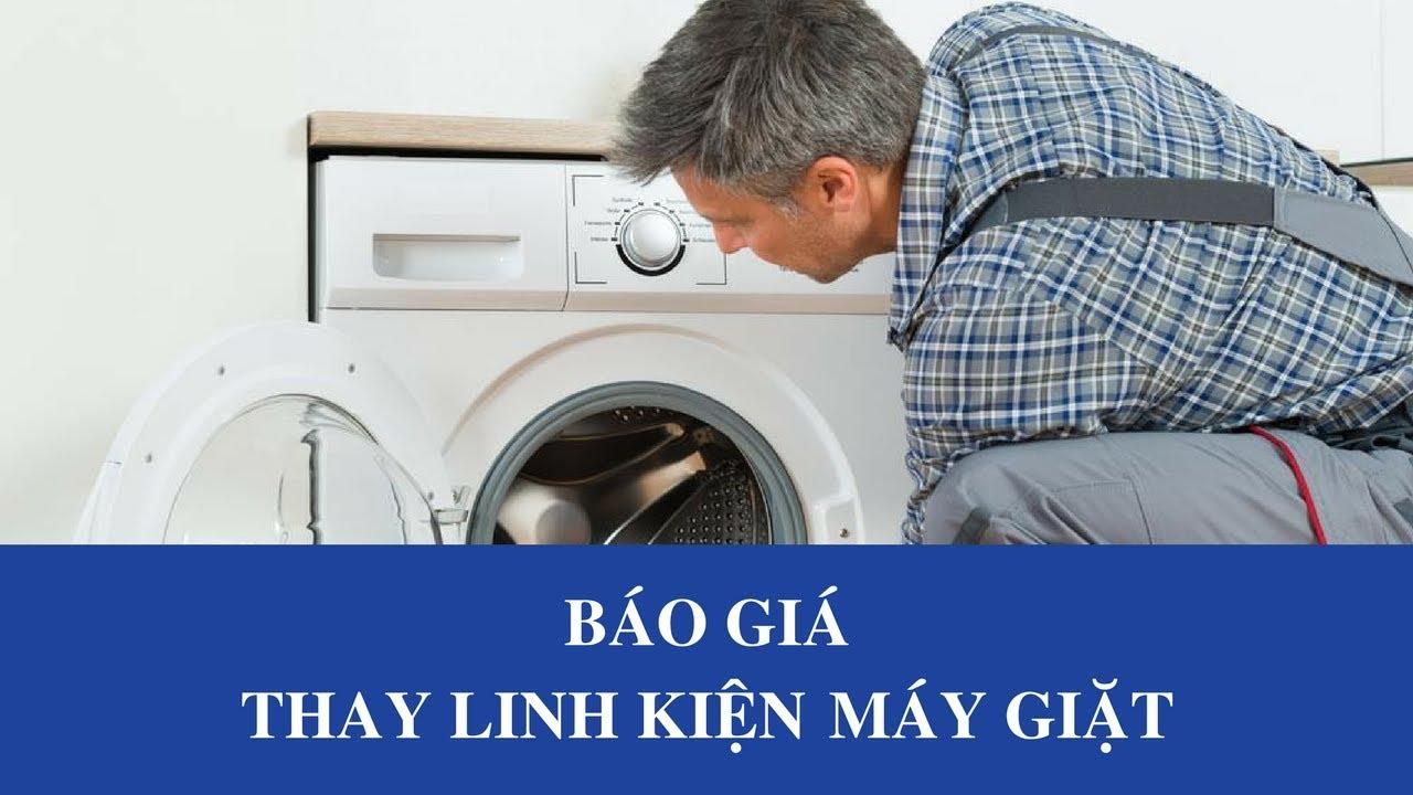 [BÁO GIÁ] thay linh kiện máy giặt + thời gian bảo hành