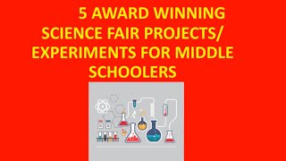 5 Award Winning Science Projects For Middle Schoolers