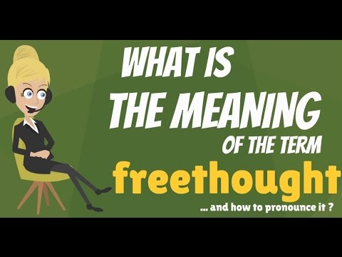 What is FREETHOUGHT? What does FREETHOUGHT mean? FREETHOUGHT meaning, definition & explanation