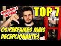 TOP 7 PERFUMES MAIS DECEPCIONANTES - Nacionais e Importados