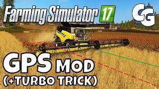 Farming Simulator 17 - GPS Mod Tutorial (+ Turbo Trick)  - FS17 GPS Mod Tutorial