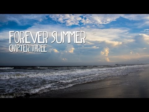 Forever Summer - Atlantic Ocean - Chapter 3