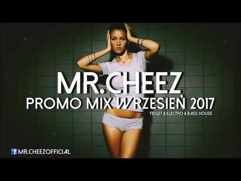 MR.CHEEZ - PROMO MIX WRZESIEŃ 2017 [FIDGET & ELECTRO & BASS HOUSE]