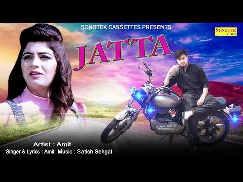 Jatta || Amit || Satish Sehgal || Latest New Hindi Song 2018 || Maina Haryanvi