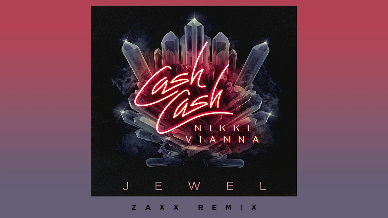 cash-cash-jewel-feat-nikki-vianna-zaxx-remix-cash-cash