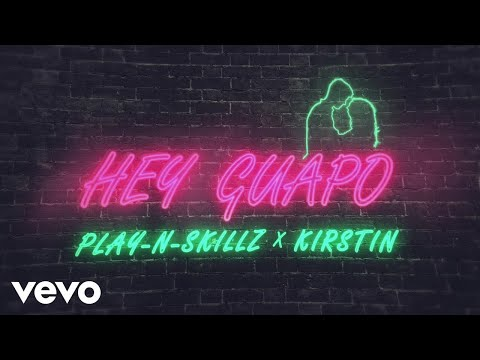 Play-N-Skillz, kirstin - Hey Guapo (Official Lyric Video)