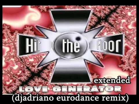 djadriano ft Hit The Floor    Love Generator extended djadriano eurodance remix