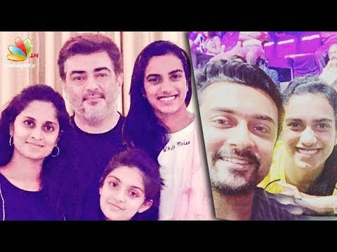 PV Sindhu meets Thala Ajith and Suriya's...