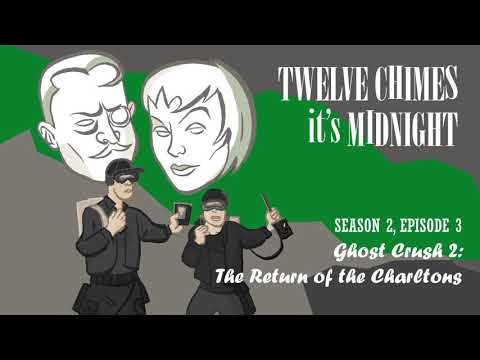 TCIM S2E3 Ghost Crush 2: The Return of the Charltons