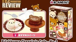 Review Re-ment Rilakkuma Chocolate Cafe - No.02