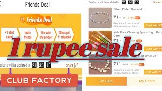 club factory 1 rupee sale || club factory rs .1 sale || unlimited free product || one day delivery