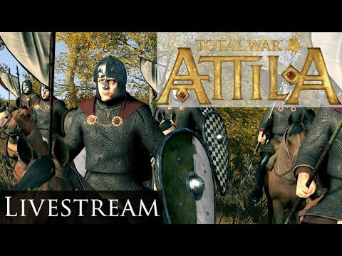 Saturday Streaming - Feb 20th 2016 - Total War Attila
