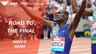 Road To The Final: Men's 800m - IAAF Diamond League
