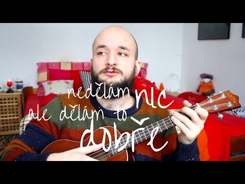 POKÁČ - NEDĚLÁM NIC, ALE DĚLÁM TO DOBŘE (ukulele minisong)