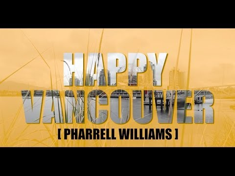 Pharrell Williams - Happy Vancouver Desi!  [Triple7Films]
