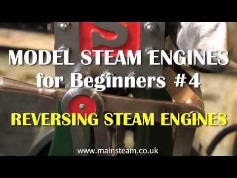 REVERSING STEAM ENGINES - MODEL STEAM ENGINES FOR BEGINNERS #4